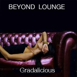 BEYOND-LOUNGE-Gradalicious